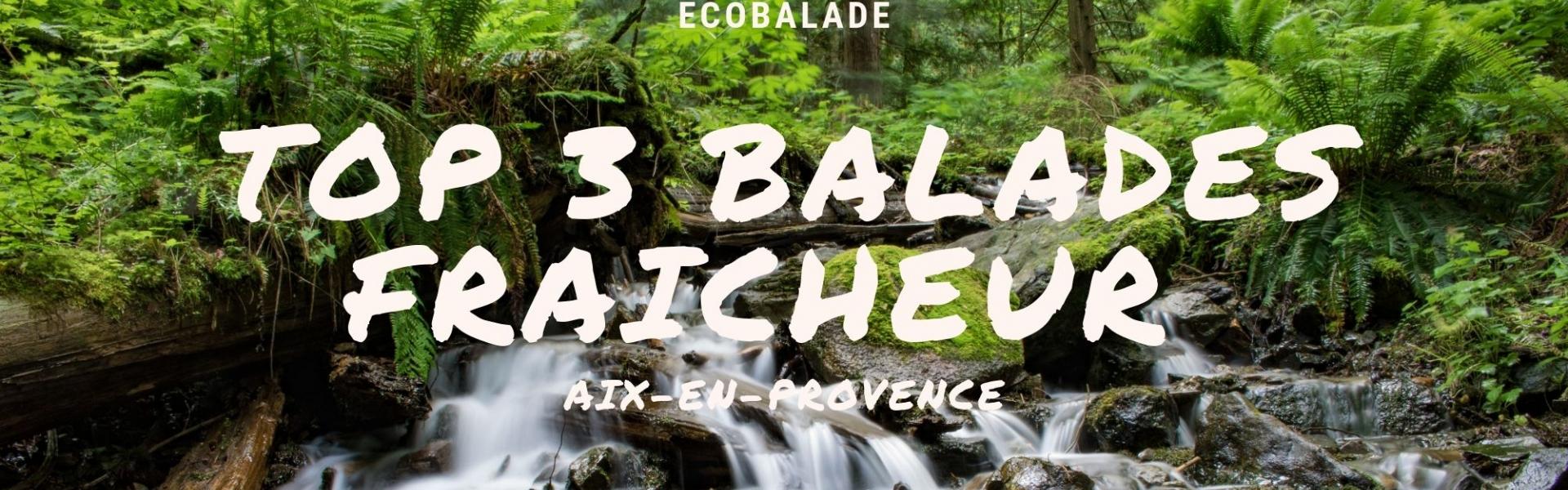 TOP 3 des balades fraîcheur autour d'Aix-en-Provence